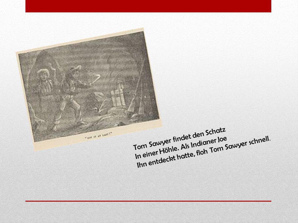 Tom Sawyer findet den Schatz In einer Höhle. Als Indianer Joe Ihn entdeckt hatte, floh Tom Sawyer schnell.
