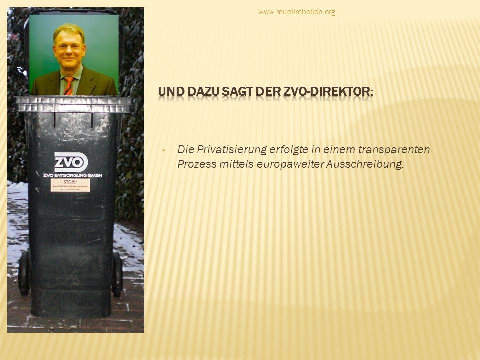 Die Privatisierung erfolgte in einem transparenten Prozess mittels europaweiter Ausschreibung. www.muellrebellen.org