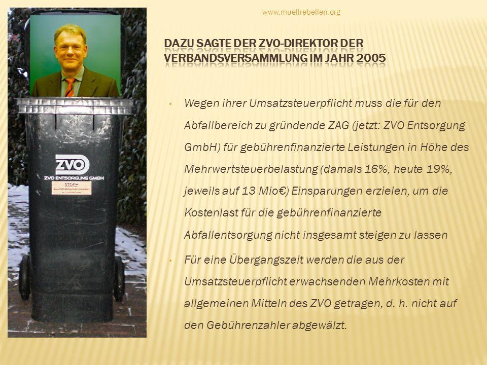 Wegen ihrer Umsatzsteuerpflicht muss die für den Abfallbereich zu gründende ZAG (jetzt: ZVO Entsorgung GmbH) für gebührenfinanzierte Leistungen in Höh