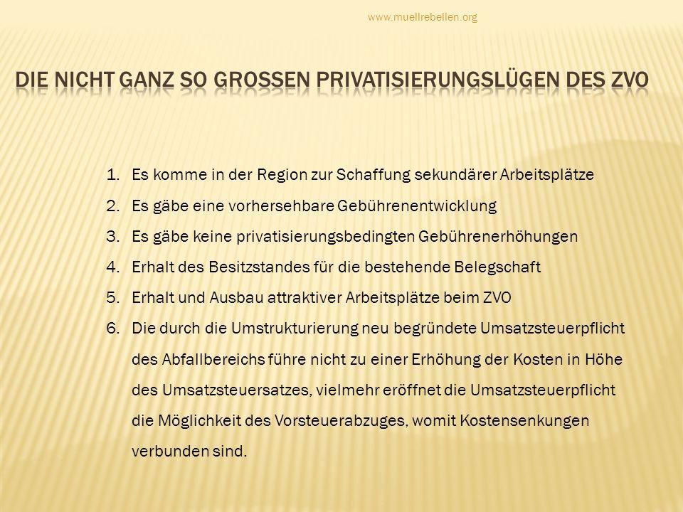 1.Es komme in der Region zur Schaffung sekundärer Arbeitsplätze 2.Es gäbe eine vorhersehbare Gebührenentwicklung 3.Es gäbe keine privatisierungsbeding