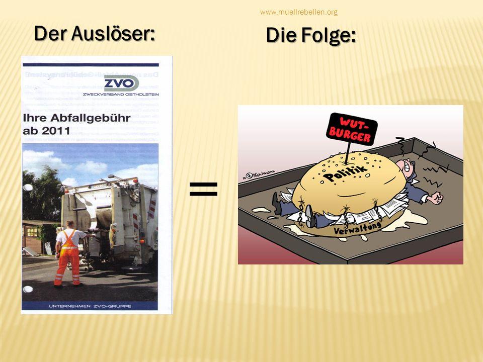 Der Auslöser: www.muellrebellen.org = Die Folge: