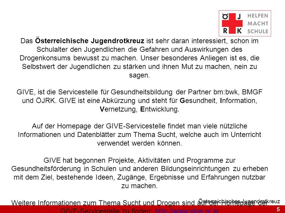 5 Österreichisches Jugendrotkreuz Das Österreichische Jugendrotkreuz ist sehr daran interessiert, schon im Schulalter den Jugendlichen die Gefahren un