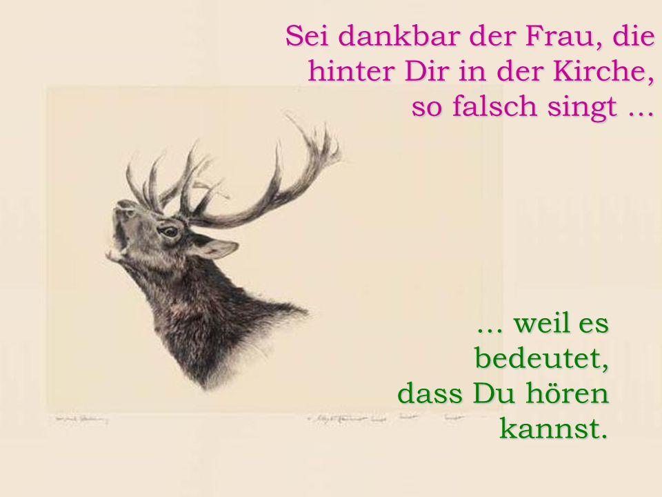 FunFriends www.FunFriends.de Sei dankbar der Frau, die hinter Dir in der Kirche, so falsch singt......