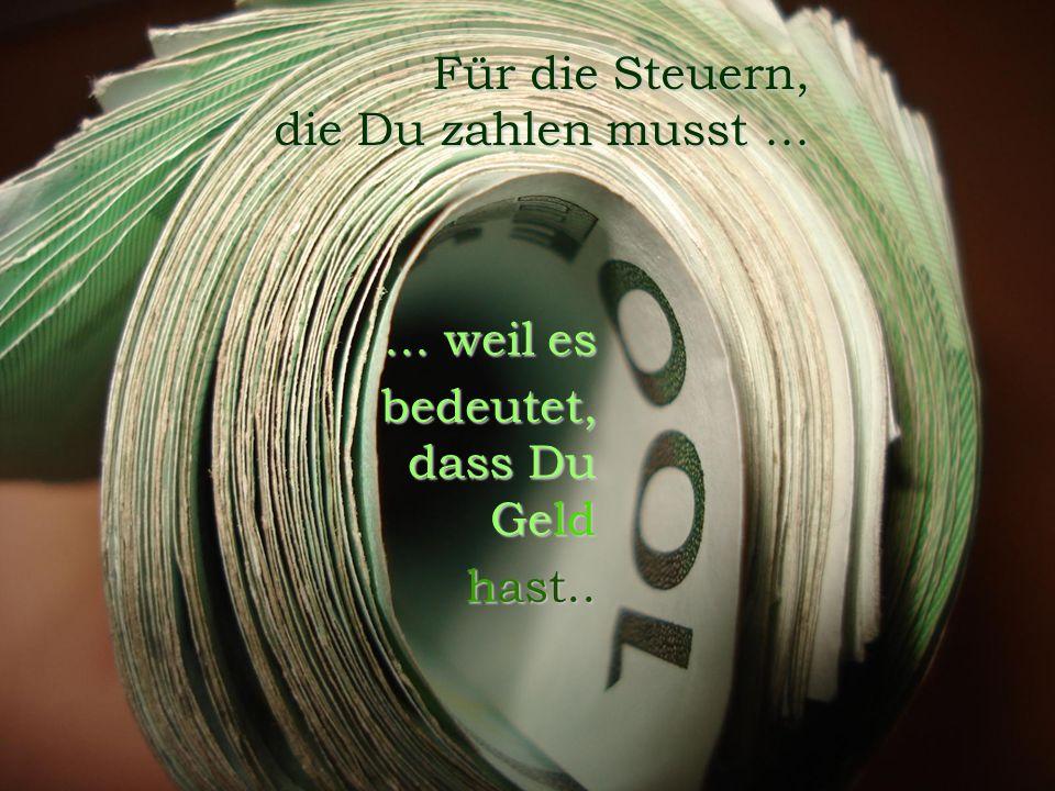 FunFriends www.FunFriends.de Für die Steuern, die Du zahlen musst......