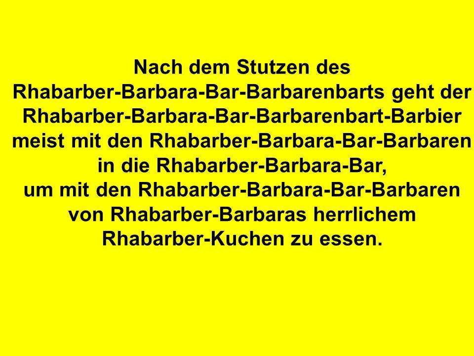 Nach dem Stutzen des Rhabarber-Barbara-Bar-Barbarenbarts geht der Rhabarber-Barbara-Bar-Barbarenbart-Barbier meist mit den Rhabarber-Barbara-Bar-Barba