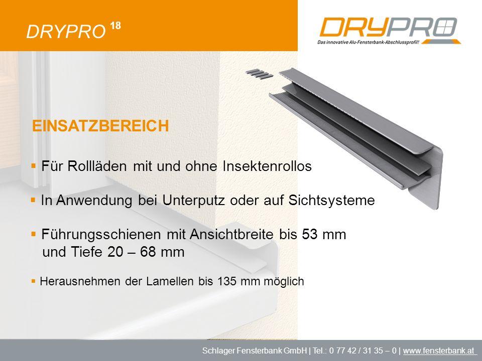 Schlager Fensterbank GmbH | Tel.: 0 77 42 / 31 35 – 0 | www.fensterbank.at DRYPRO 18 Für Rollläden mit und ohne Insektenrollos Herausnehmen der Lamell
