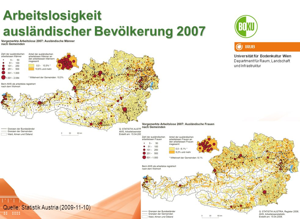 Universität für Bodenkultur Wien Department für Raum, Landschaft und Infrastruktur IRUB Quelle: Statistik Austria (2009-11-10) Arbeitslosigkeit auslän