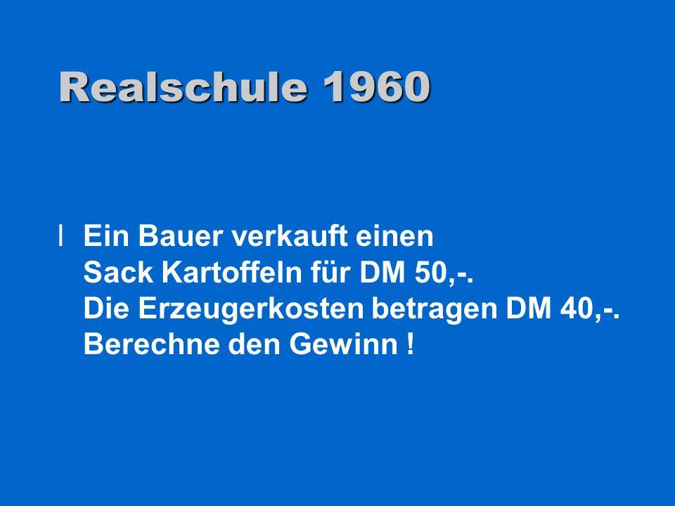 Realschule 1960 lEin Bauer verkauft einen Sack Kartoffeln für DM 50,-. Die Erzeugerkosten betragen DM 40,-. Berechne den Gewinn !