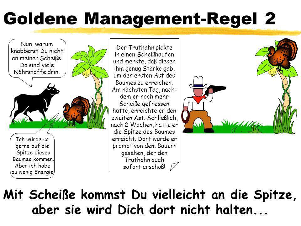 Goldene Management-Regel 3 Als der erste Körper erschaffen wurde, wollten alle Körperteile CHEF sein.