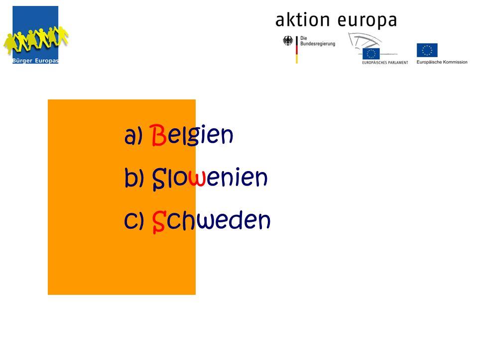a) Belgien b) Slowenien c) Schweden
