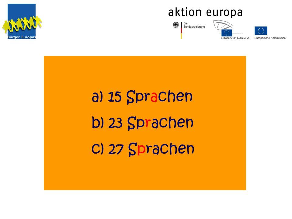 a) 15 Sprachen b) 23 Sprachen c) 27 Sprachen