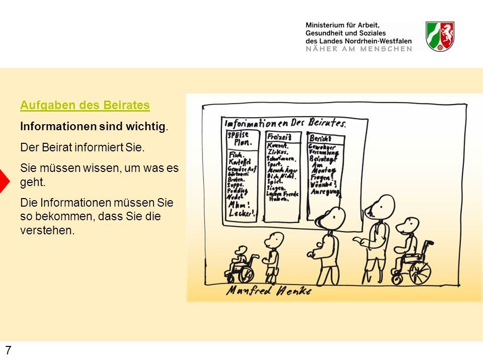 7 Aufgaben des Beirates Informationen sind wichtig. Der Beirat informiert Sie. Sie müssen wissen, um was es geht. Die Informationen müssen Sie so beko
