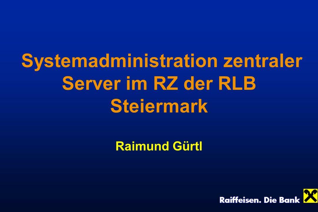 Vortragsablauf Aufbau der Raiffeisenbankengruppe Steiermark Aufgaben den Rechenzentrums Hardwareinfrastruktur Eingesetzte Betriebssysteme Aufgabengebiet der Systemadministration Beispiele Fortbildung