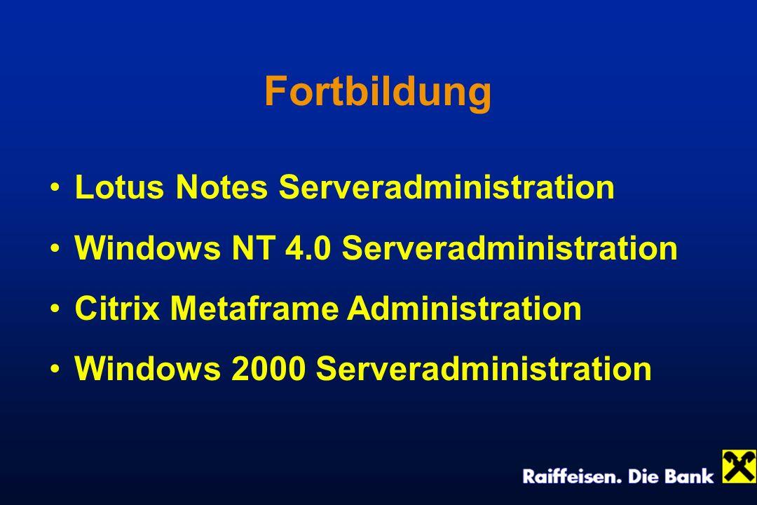 Fortbildung Lotus Notes Serveradministration Windows NT 4.0 Serveradministration Citrix Metaframe Administration Windows 2000 Serveradministration