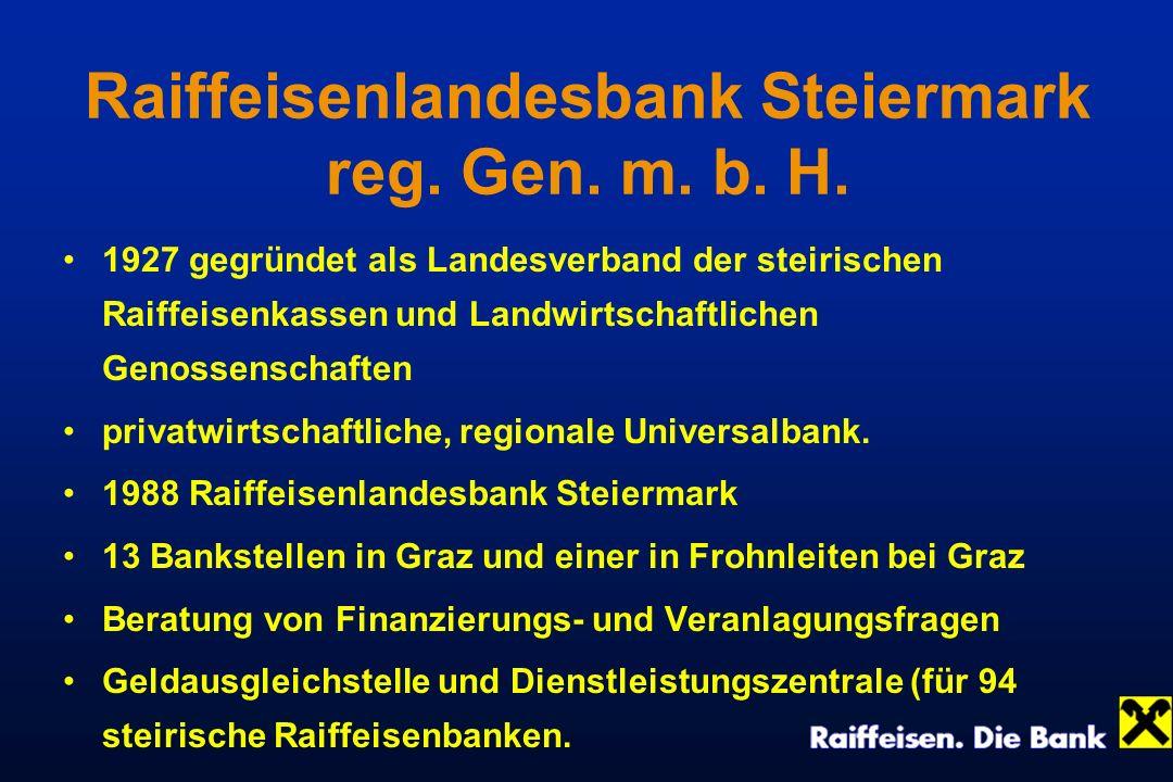 Raiffeisenlandesbank Steiermark reg. Gen. m. b. H. 1927 gegründet als Landesverband der steirischen Raiffeisenkassen und Landwirtschaftlichen Genossen