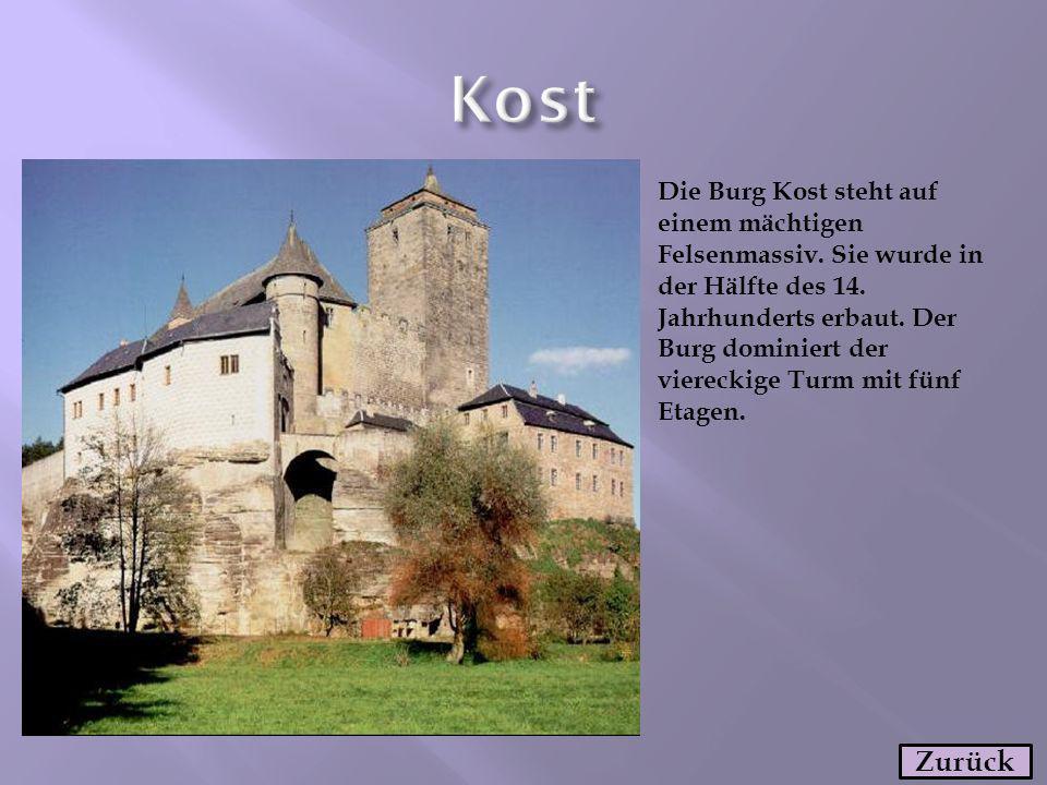 Die Burg Kost steht auf einem mächtigen Felsenmassiv. Sie wurde in der Hälfte des 14. Jahrhunderts erbaut. Der Burg dominiert der viereckige Turm mit