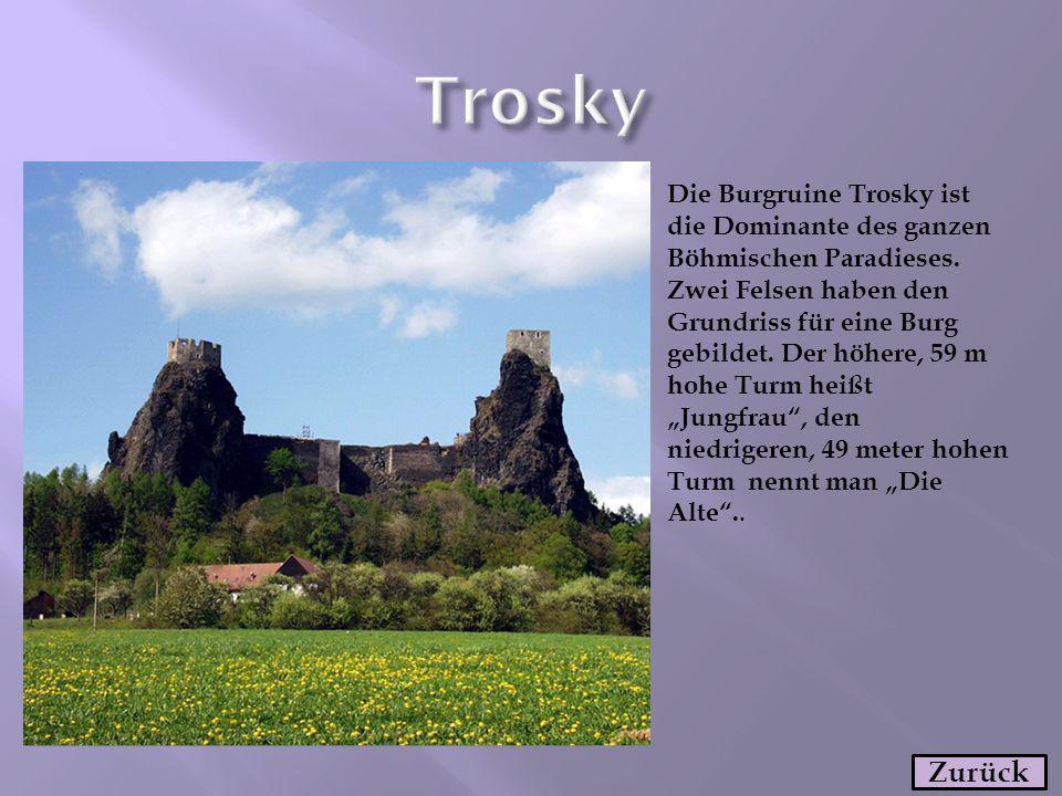 Die Burgruine Trosky ist die Dominante des ganzen Böhmischen Paradieses. Zwei Felsen haben den Grundriss für eine Burg gebildet. Der höhere, 59 m hohe