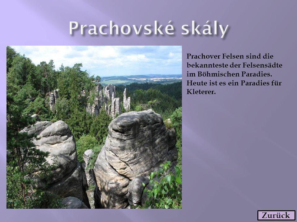 Prachover Felsen sind die bekannteste der Felsensädte im Böhmischen Paradies. Heute ist es ein Paradies für Kleterer. Zurück
