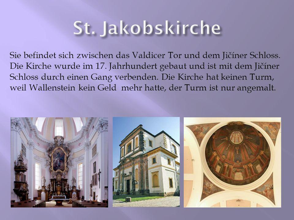 Sie befindet sich zwischen das Valdicer Tor und dem Jičíner Schloss. Die Kirche wurde im 17. Jahrhundert gebaut und ist mit dem Jičíner Schloss durch
