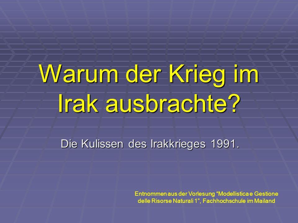 Warum der Krieg im Irak ausbrachte.Die Kulissen des Irakkrieges 1991.