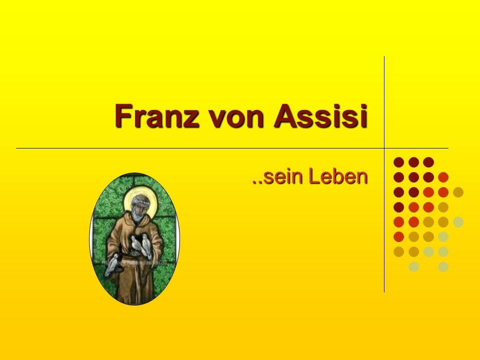 Franz von Assisi..sein Leben