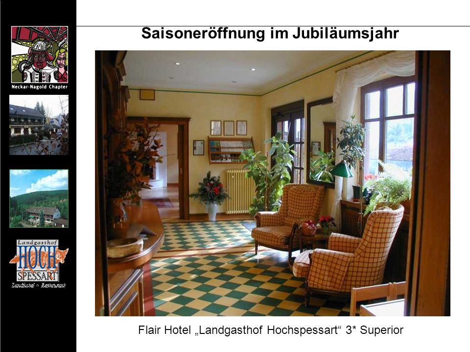 Saisoneröffnung im Jubiläumsjahr Flair Hotel Landgasthof Hochspessart 3* Superior