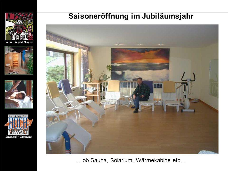 Saisoneröffnung im Jubiläumsjahr …ob Sauna, Solarium, Wärmekabine etc…