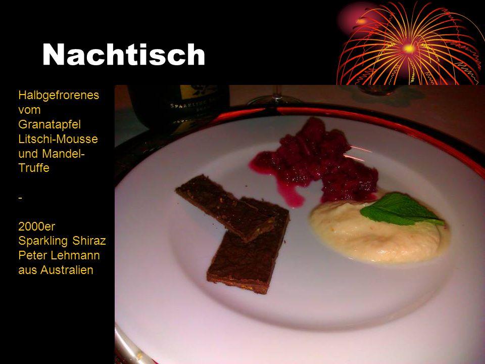 Nachtisch Halbgefrorenes vom Granatapfel Litschi-Mousse und Mandel- Truffe - 2000er Sparkling Shiraz Peter Lehmann aus Australien