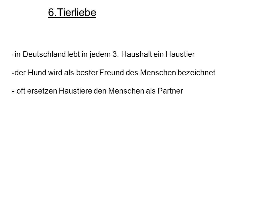 6.Tierliebe -in Deutschland lebt in jedem 3.