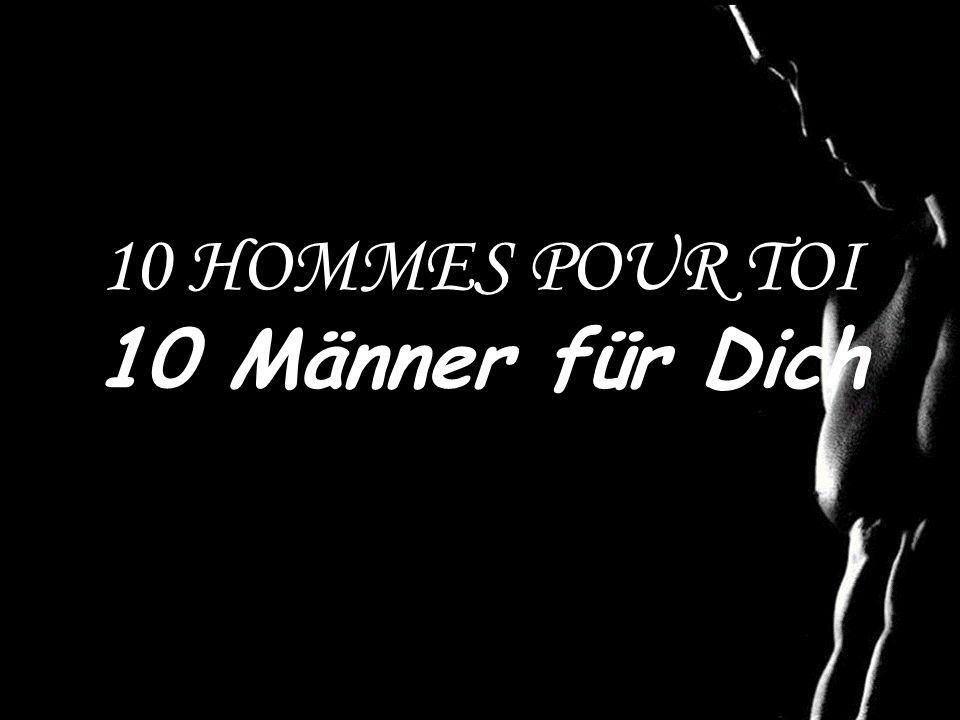 10 HOMMES POUR TOI 10 Männer für Dich