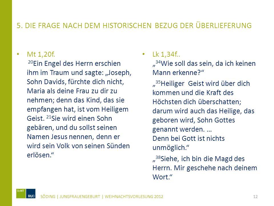5.DIE FRAGE NACH DEM HISTORISCHEN BEZUG DER ÜBERLIEFERUNG Mt 1,20f.
