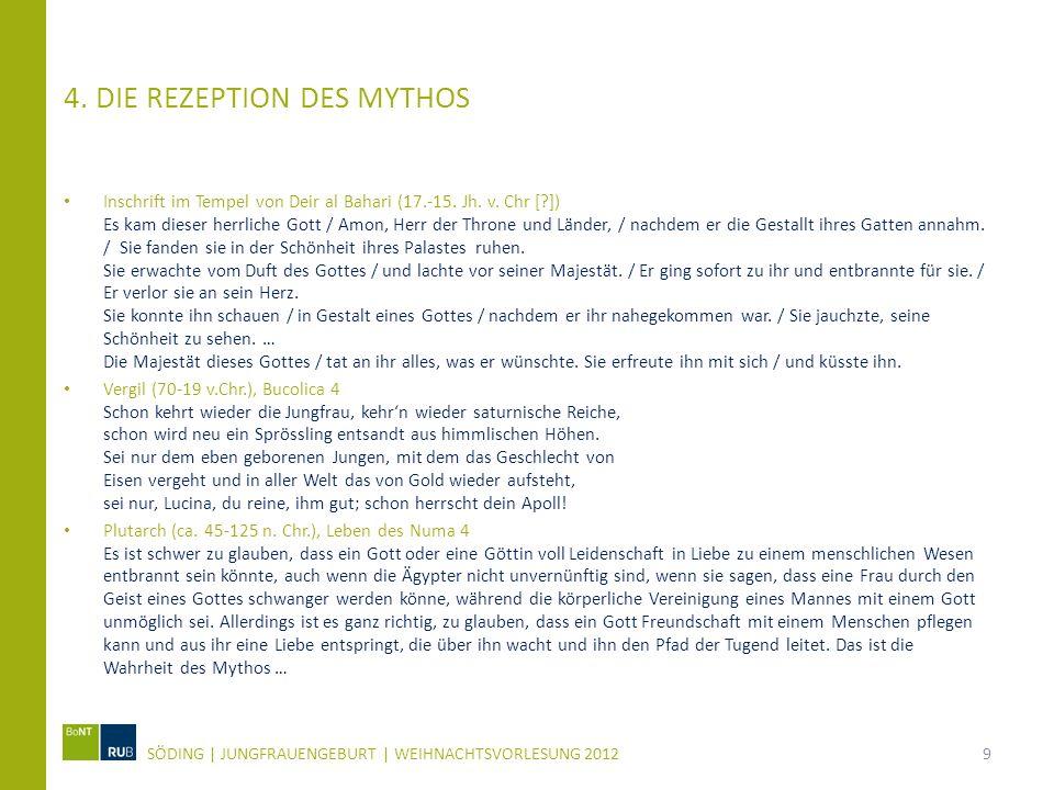 4. DIE REZEPTION DES MYTHOS Inschrift im Tempel von Deir al Bahari (17.-15. Jh. v. Chr [?]) Es kam dieser herrliche Gott / Amon, Herr der Throne und L