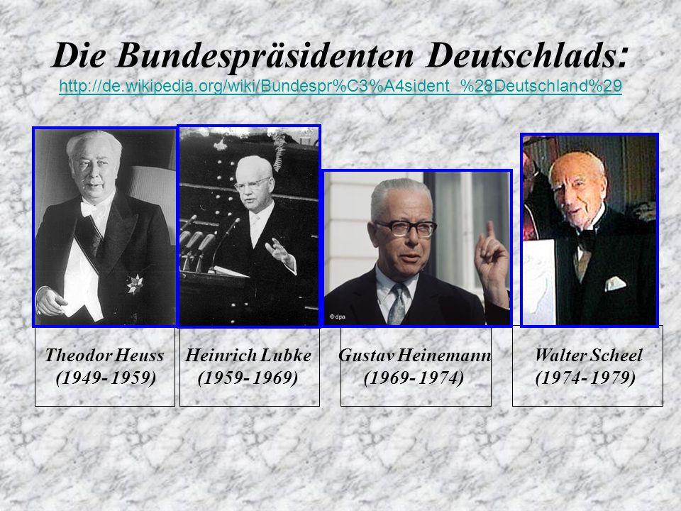 Die Bundespräsidenten Deutschlads : Karl Carstens (1979- 1984 ) Richard von Weizsäcker (1984-1994) Roman Herzog (1994-1999) Horst Koehler (2004-2010 ) Johannes Rau (1999-2004) Christian Wulff (seit 2010 )