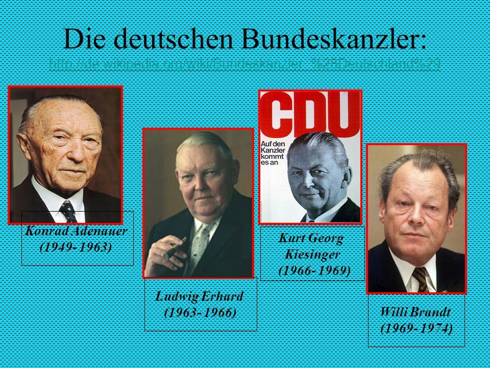 Die deutschen Bundeskanzler: http://de.wikipedia.org/wiki/Bundeskanzler_%28Deutschland%29 http://de.wikipedia.org/wiki/Bundeskanzler_%28Deutschland%29 Helmut Schmidt (1974- 1982) Angela Märkel (2005-...