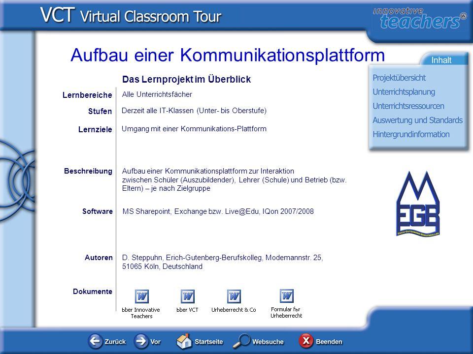 Dokumente AutorenD. Steppuhn, Erich-Gutenberg-Berufskolleg, Modemannstr. 25, 51065 Köln, Deutschland Umgang mit einer Kommunikations-Plattform Lernzie