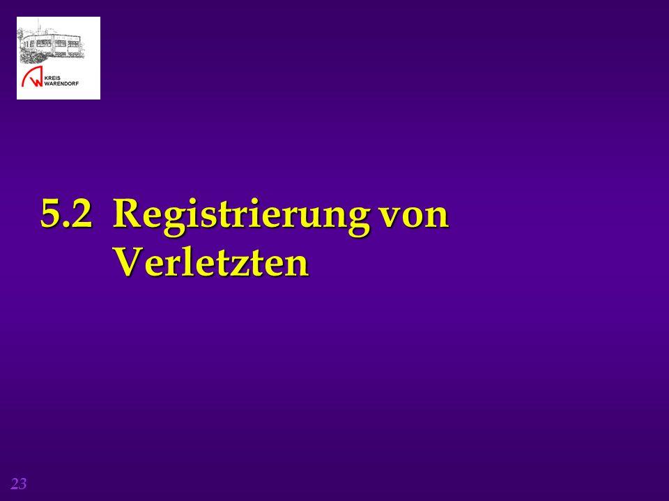 23 5.2 Registrierung von Verletzten