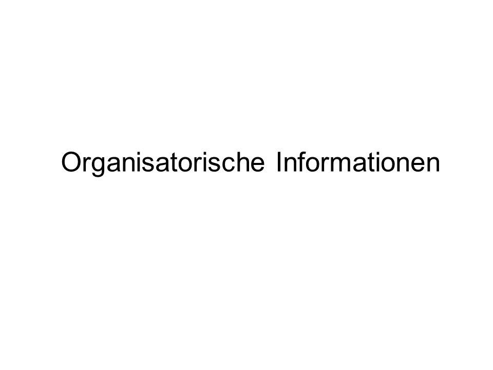 Organisatorische Informationen