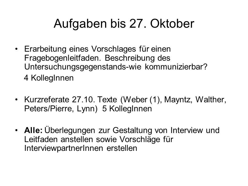 Aufgaben bis 27. Oktober Erarbeitung eines Vorschlages für einen Fragebogenleitfaden.