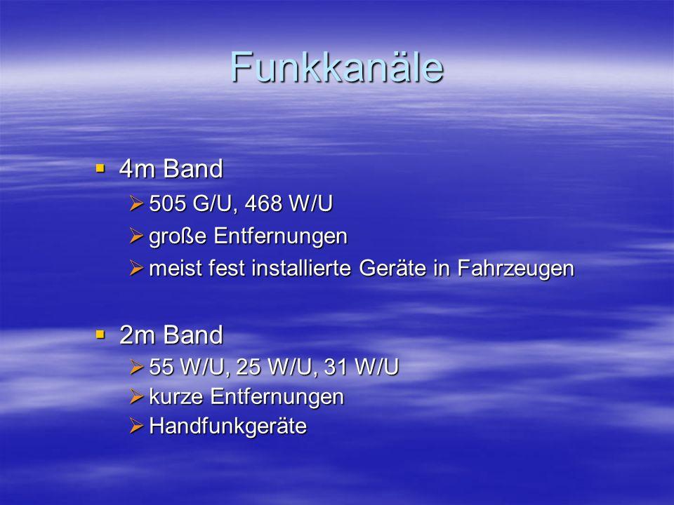 Funkkanäle 4m Band 4m Band 505 G/U, 468 W/U 505 G/U, 468 W/U große Entfernungen große Entfernungen meist fest installierte Geräte in Fahrzeugen meist