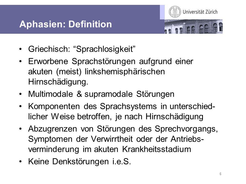 6 Aphasien: Definition Griechisch: Sprachlosigkeit Erworbene Sprachstörungen aufgrund einer akuten (meist) linkshemisphärischen Hirnschädigung. Multim