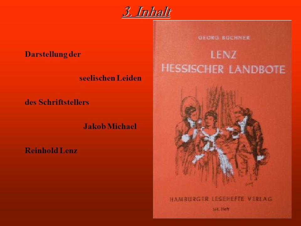 3. Inhalt Darstellung der seelischen Leiden des Schriftstellers Jakob Michael Reinhold Lenz