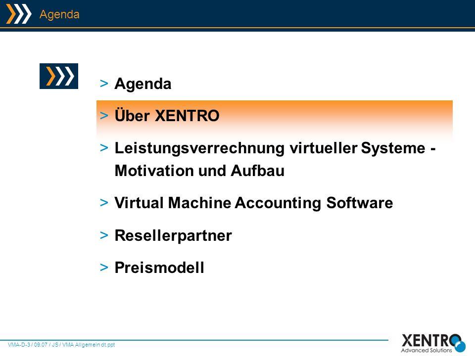 VMA-D-4 / 09.07 / JS / VMA Allgemein dt.ppt >Die XENTRO GmbH ist auf die Entwicklung und den Vertrieb von Software und Lösungen im Infrastruktur- und Organisationsbereich von Unternehmen und Institutionen spezialisiert.