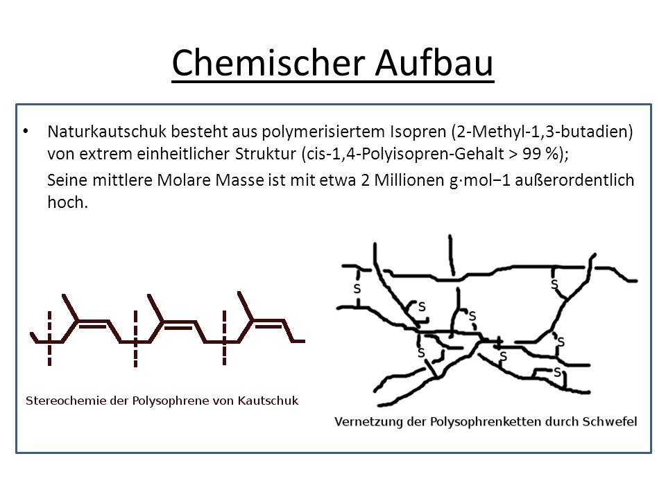 Chemischer Aufbau Naturkautschuk besteht aus polymerisiertem Isopren (2-Methyl-1,3-butadien) von extrem einheitlicher Struktur (cis-1,4-Polyisopren-Ge