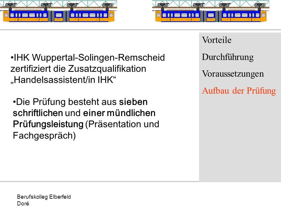 Berufskolleg Elberfeld Doré Vorteile Durchführung Voraussetzungen Aufbau der Prüfung IHK Wuppertal-Solingen-Remscheid zertifiziert die Zusatzqualifika
