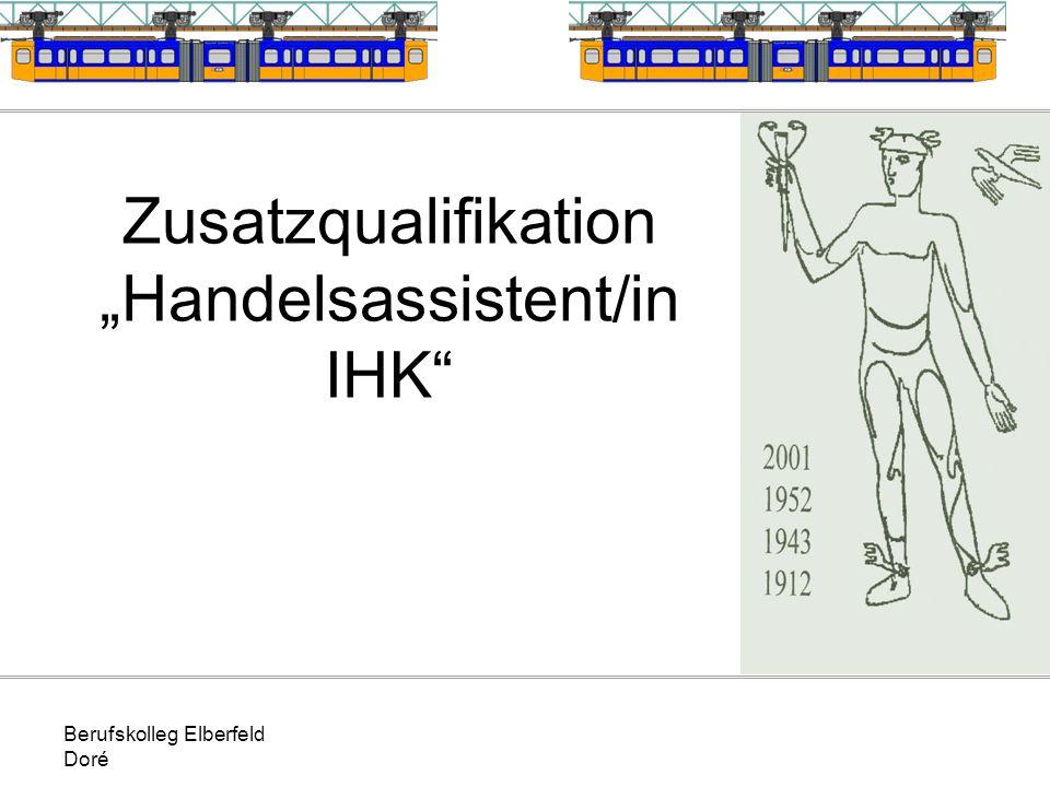 Berufskolleg Elberfeld Doré Zusatzqualifikation Handelsassistent/in IHK