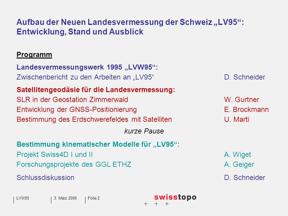 3.März 2006LVW95Folie 3 Landesvermessungswerk 1995 LVW95 Zwischenbericht (D.
