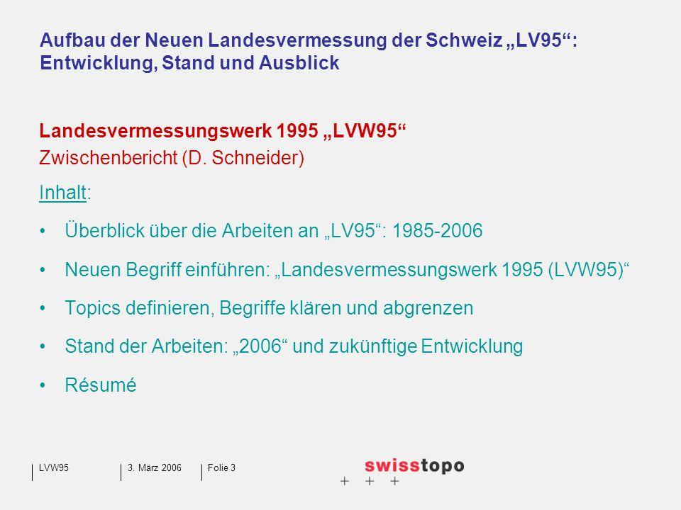 3. März 2006LVW95Folie 3 Landesvermessungswerk 1995 LVW95 Zwischenbericht (D.