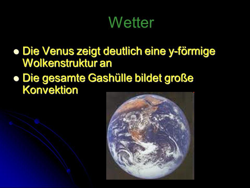 Tanja Fröschl Wetter Die Venus zeigt deutlich eine y-förmige Wolkenstruktur an Die Venus zeigt deutlich eine y-förmige Wolkenstruktur an Die gesamte G