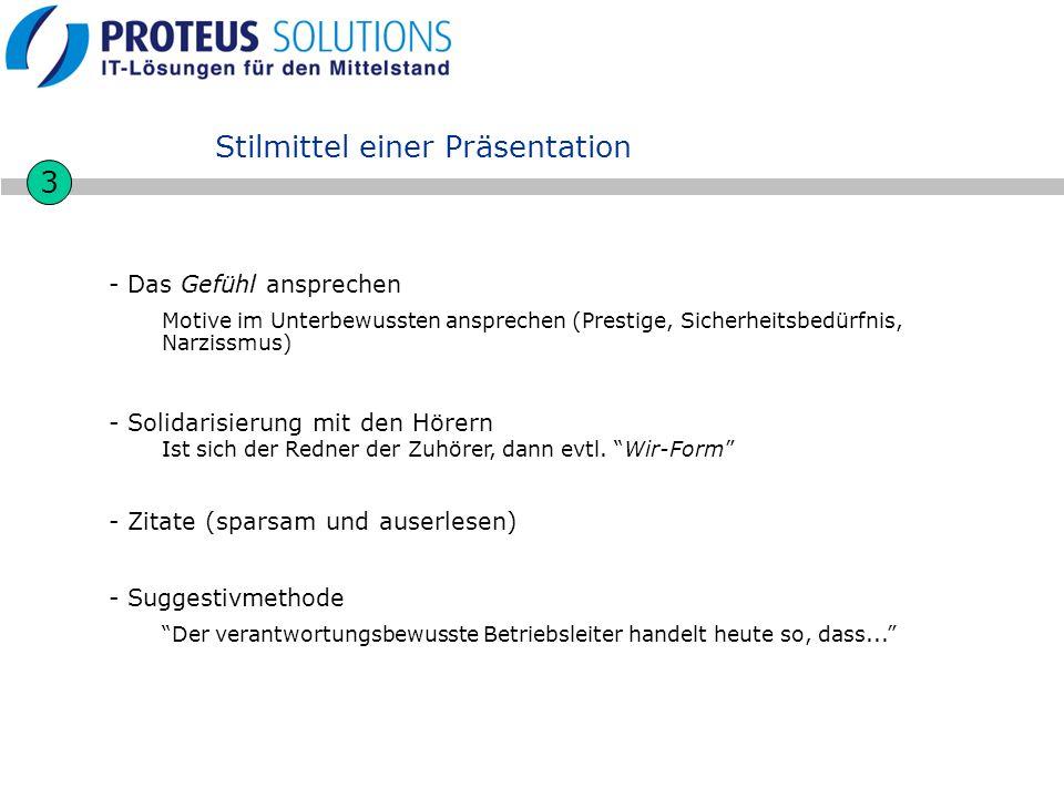 Stilmittel einer Präsentation 3 - Das Gefühl ansprechen Motive im Unterbewussten ansprechen (Prestige, Sicherheitsbedürfnis, Narzissmus) - Solidarisie
