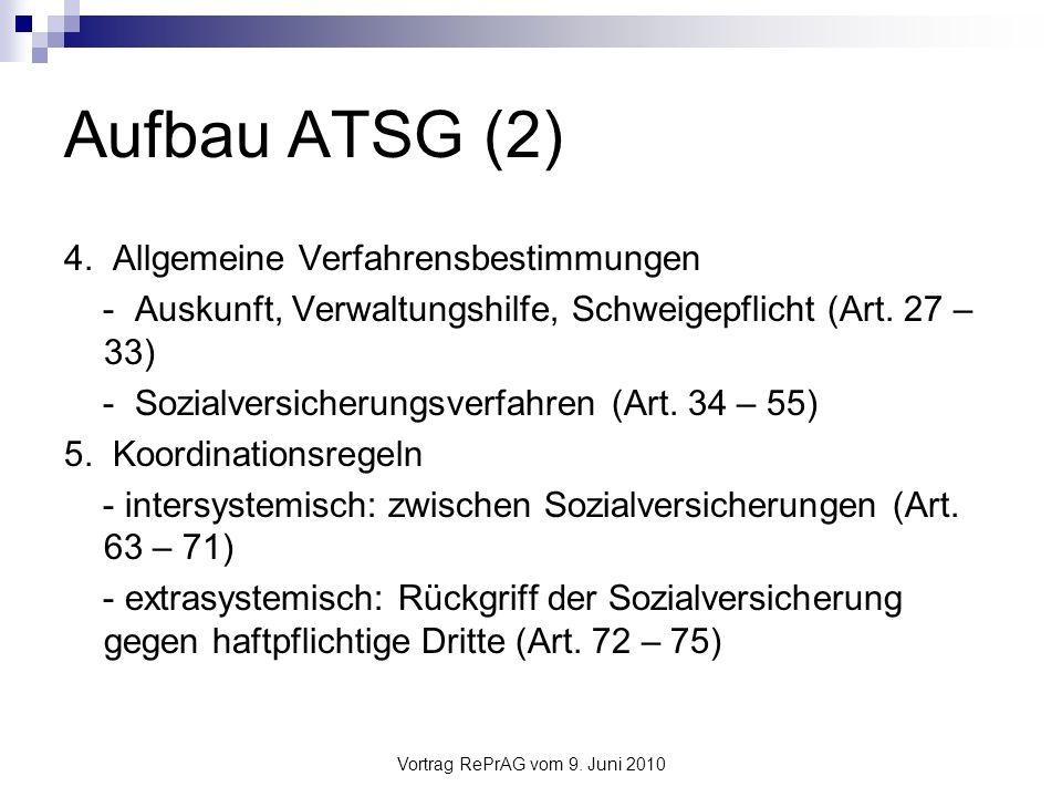 Vortrag RePrAG vom 9.Juni 2010 Aufbau ATSG (3) 6.